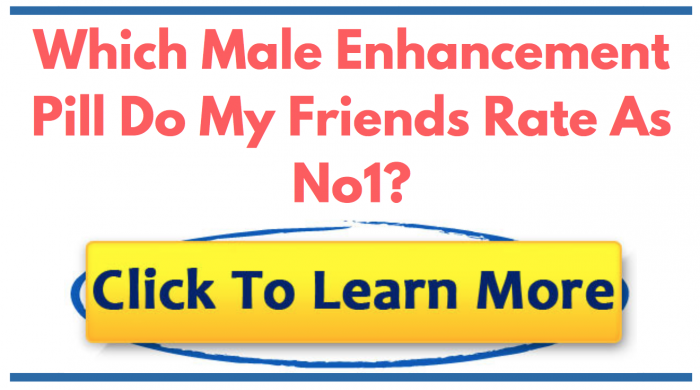 Button leading to my recommended male enhancement pill reviewed and tested by me